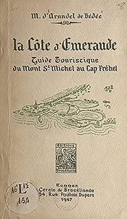 La côte d'Émeraude: Guide touristique du Mont St Michel au Cap Fréhel (French Edition)