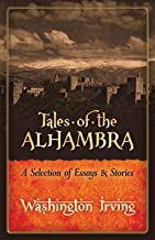Tales of the Alhambra: A Selection of Essays and Stories