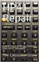HP41 Repair: A beginner's guide to repairing your HP41 calculator (The Calculator Store books Book 1) PDF