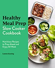 Healthy Meal Prep Slow Cooker Cookbook: Nutritious Recipes to Prep Ahead and Enjoy All Week (English Edition)