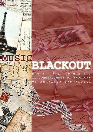 MUSIC BLACKOUT: per la serie IL COMMERCIANTE DI EMOZIONI