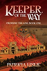 Keeper of the Way (Crossing the Line Book 1) Kindle Edition