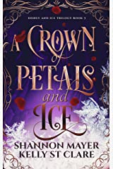 A Crown of Petals and Ice (The Honey and Ice Series Book 3) Kindle Edition