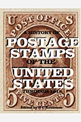 POSTAGE STAMPS OF THE UNITED STATES THROUGH 1917: A HISTORY WITH ILLUSTRATIONS Kindle Edition