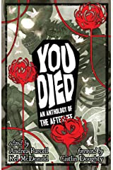 YOU DIED: An Anthology of the Afterlife Kindle Edition
