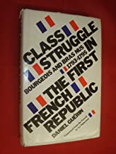 Class struggle in the first French republic: Bourgeois and bras nus 1793-1795