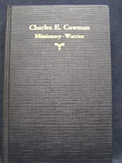Charles E. Cowman, missionary, warrior: With portraits, illustrations, and maps