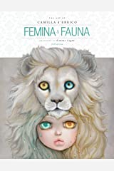 Femina and Fauna: The Art of Camilla d'Errico (Second Edition) Kindle Edition