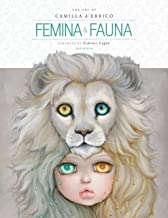 Femina and Fauna: The Art of Camilla d'Errico (Second Edition) (English Edition)