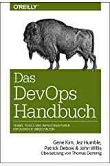 Das DevOps-Handbuch: Teams, Tools und Infrastrukturen erfolgreich umgestalten (Animals) (German Edition) Kindle Edition
