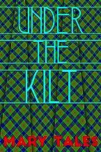 Under The Kilt (Mary Tales Shots Book 17) (English Edition)