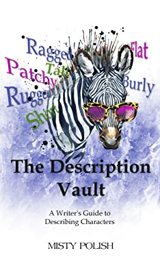The Description Vault: A Writer's Guide to Describing Characters