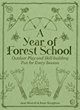 A Year of Forest School : Outdoor Play and Skill-building Fun for Every Season (English Edition)