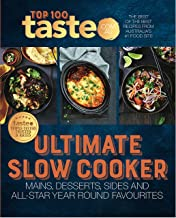 Taste Top 100: ULTIMATE SLOW COOKER: The Best of the Best Recipes from Australia's #1 Food Site (English Edition)