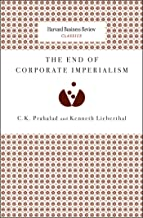 The End of Corporate Imperialism (Harvard Business Review Classics)