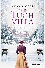 Die Tuchvilla: Roman (Die Tuchvilla-Saga 1) (German Edition) Versión Kindle
