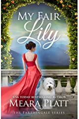 My Fair Lily (The Farthingale Series Book 1) Kindle Edition