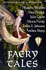 Faery Tales: Six Novellas of Magic and Adventure (Faery Worlds Book 2) Kindle Edition