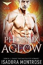 Phoenix Aglow (Alpha Phoenix Book 1)