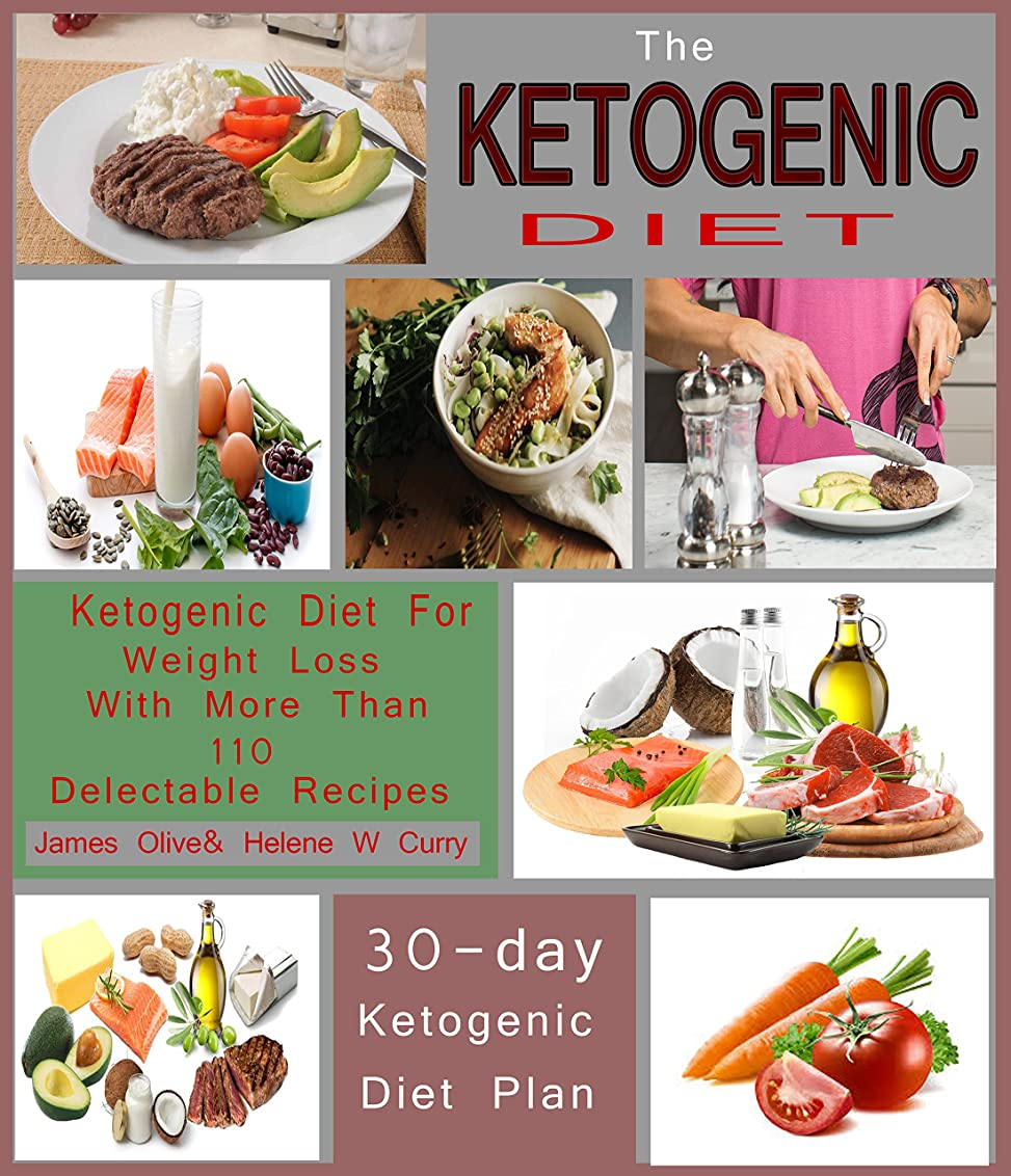 The Ketogenic Diet: The Complete Ketogenic Diet for Beginners, Ketogenic Diet For Weight Loss With More Than 110 Delectable Recipes and 30-day Ketogenic Diet Plan (English Edition)