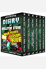 Minecraft Diary of Skeleton Steve the Noob Years - FULL Season FIVE (5): Unofficial Minecraft Books for Kids, Teens, & Nerds - Adventure Fan Fiction Series ... Noob Mobs Series Diaries - Bundle Box Sets) Kindle Edition
