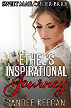 Ethel's Inspirational Journey: Sweet Mail Order Bride (English Edition)