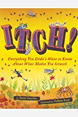 Itch!: Everything You Didn't Want to Know About What Makes You Scratch Kindle Edition