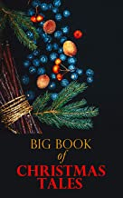 Big Book of Christmas Tales: 250+ Short Stories, Fairytales and Holiday Myths & Legends