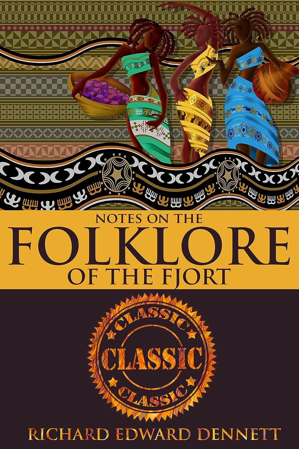 各家庭負担NOTES ON THE FOLKLORE OF THE FJORT (Storytelling from the Congo, a key source for West African folklore) - Annotated Misunderstanding Africa (English Edition)