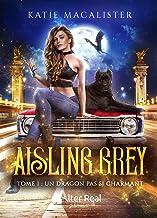 Un dragon pas si charmant: Aisling Grey, T1