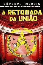 A retomada da União - Volume 3 (Trilogia Anômalos)
