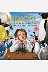 For the Birds: The Life of Roger Tory Peterson Hardcover