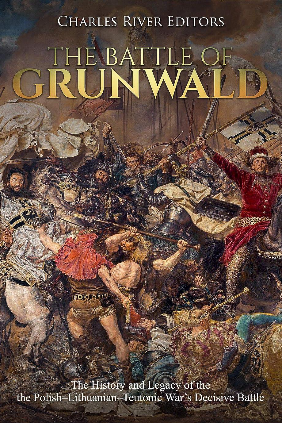 征服するペルセウス再集計The Battle of Grunwald: The History and Legacy of the the Polish–Lithuanian–Teutonic War's Decisive Battle (English Edition)