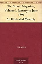 The Strand Magazine, Volume I, January to June 1891 An Illustrated Monthly