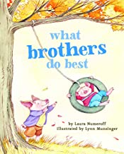 What Brothers Do Best: (Big Brother Books for Kids, Brotherhood Books for Kids, Sibling..