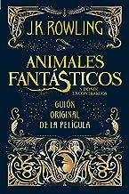 Animales fantásticos y dónde encontrarlos. Guion original de la película / Fantastic Beasts and Where to Find Them: The Or...