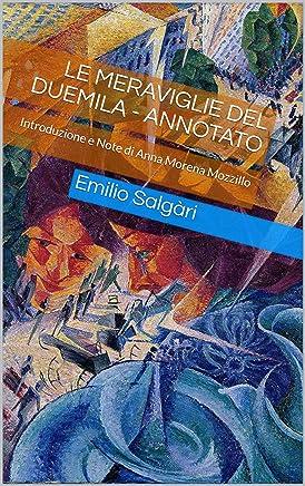 Le meraviglie del Duemila - annotato: Introduzione e Note di Anna Morena Mozzillo