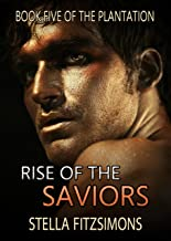 Rise of the Saviors (The Plantation Book 5)