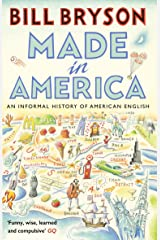 Made In America: An Informal History of American English (Bryson Book 10) Kindle Edition