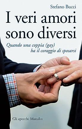 I veri amori sono diversi: Quando una coppia (gay) ha il coraggio di sposarsi (Gli specchi)