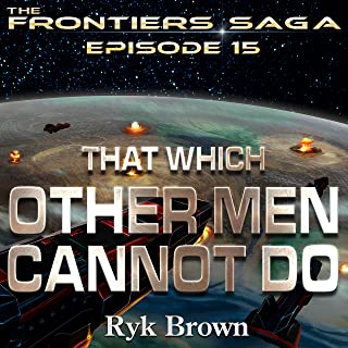 That Which Other Men Cannot Do: Frontiers Saga, Book 15