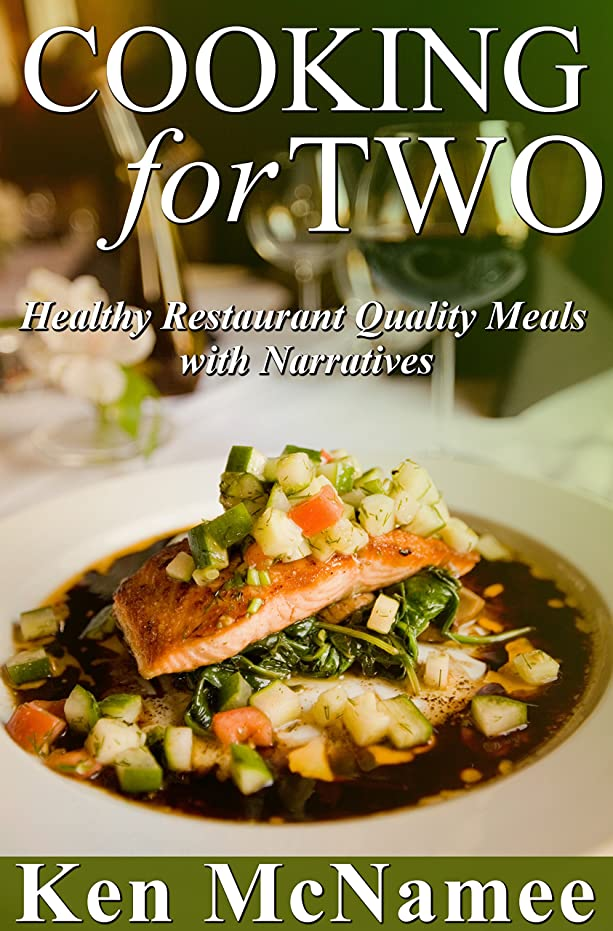 Cooking for Two: Healthy Restaurant Quality Meals with Narratives (English Edition)