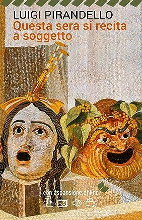 Questa sera si recita a soggetto. Con espansione online (annotato) (I Grandi Classici della Letteratura Italiana Vol. 42)
