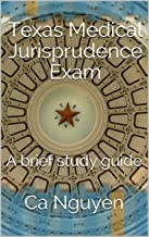 Texas Medical Jurisprudence Exam: A brief study guide