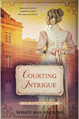Courting Intrigue: A Sweet, Regency Romance (The Bequest Book Series 2) Kindle Edition
