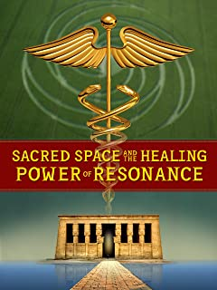 Sacred Space and the Healing Power of Resonance