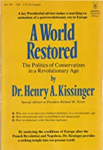 A World Restored: Europe After Napoleon: The Politics of Conservatism in a Revolutionary Age