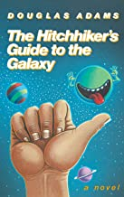 The Hitchhiker's Guide to the Galaxy 25th Anniversary Edition: A Novel