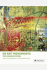 50 Art Movements You Should Know: From Impressionism to Performance Art (50 You Should Know) Paperback