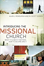 Introducing the Missional Church (Allelon Missional Series): What It Is, Why It Matters, How to Become One